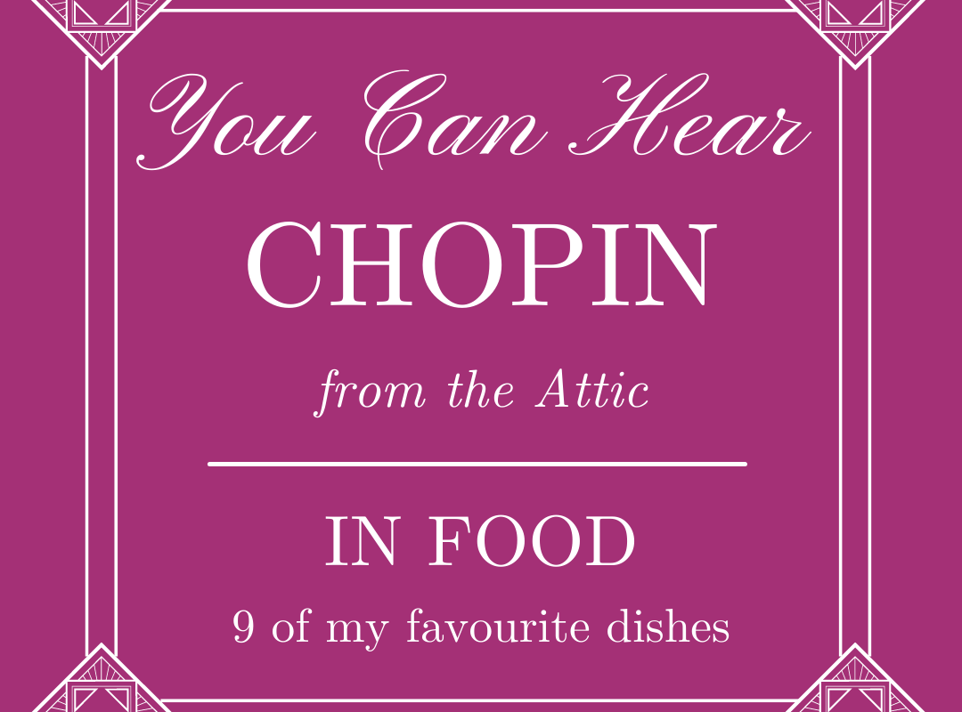 You Can Hear Chopin from the Attic: In Food